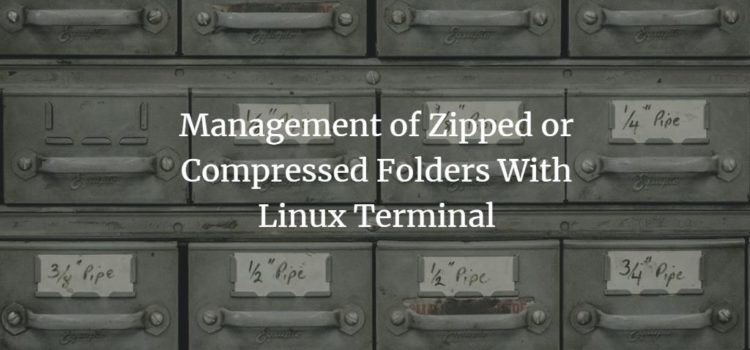 Management of Zipped or Compressed Folders With Linux Terminal