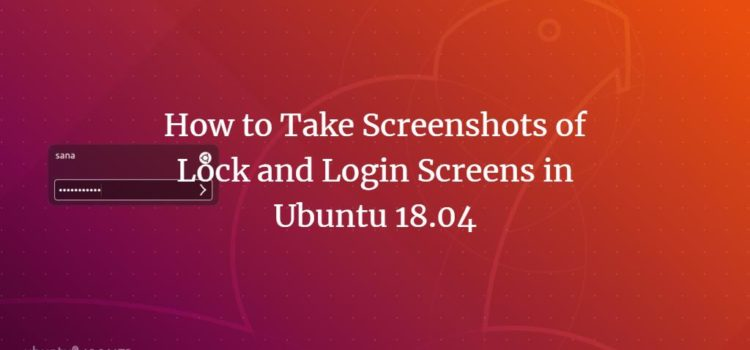 Take screenshot of lock and login screen