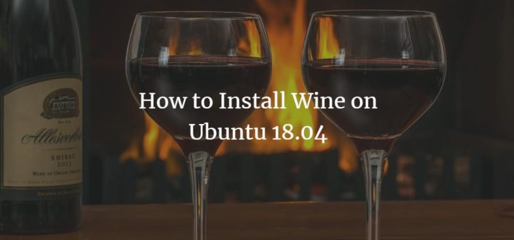 How to Install Wine on Ubuntu 18.04 LTS