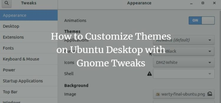 How to Customize Themes on Ubuntu Desktop with Gnome Tweaks