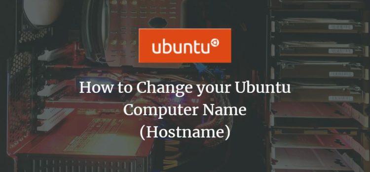 How to Change your Ubuntu Computer Name (Hostname)