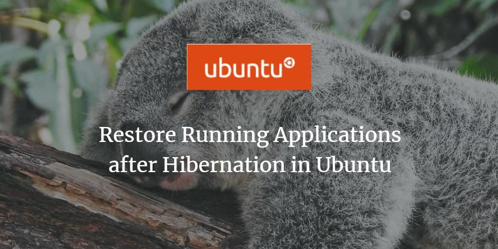 Restore apps after Hibernation in Ubuntu