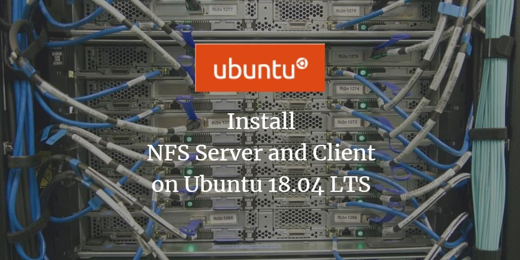 Install NFS Server and Client on Ubuntu 18 04 LTS