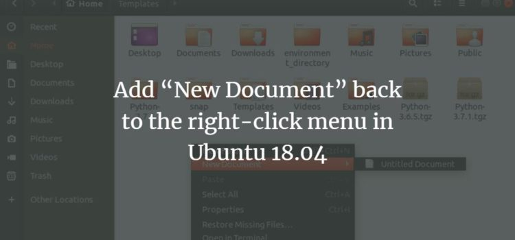 "Add ""New Document"" back to the right-click menu in Ubuntu 18.04"