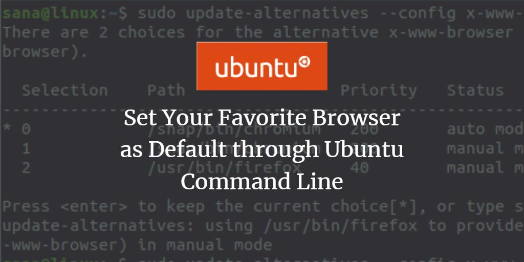 Set Your Favorite Browser as Default through Ubuntu Command Line