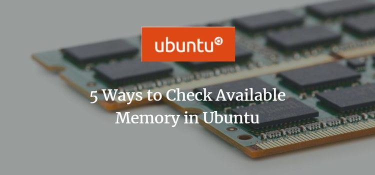5 Ways to Check Available Memory in Ubuntu