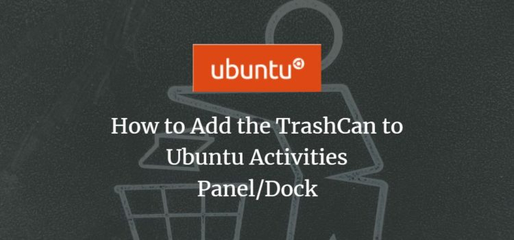 Ubuntu - Add TrashCan to Dock