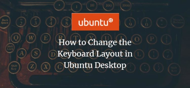 How to Change Keyboard Layout in Ubuntu