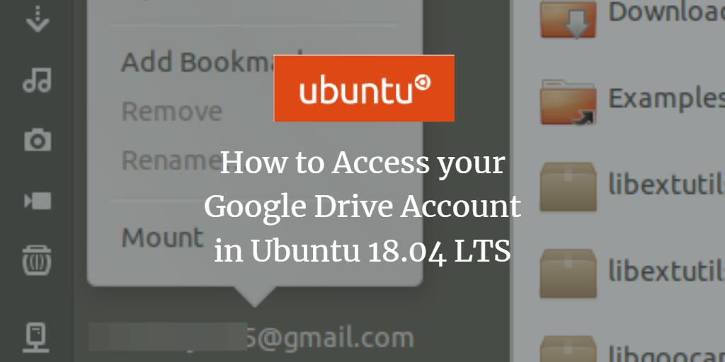 How to Access your Google Drive Account in Ubuntu 18 04 LTS