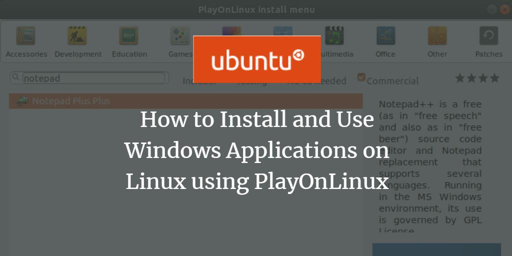 How to Install and Use Windows Applications on Linux using