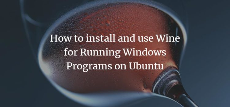 Run Windows Programs on Ubuntu Linux with Wine