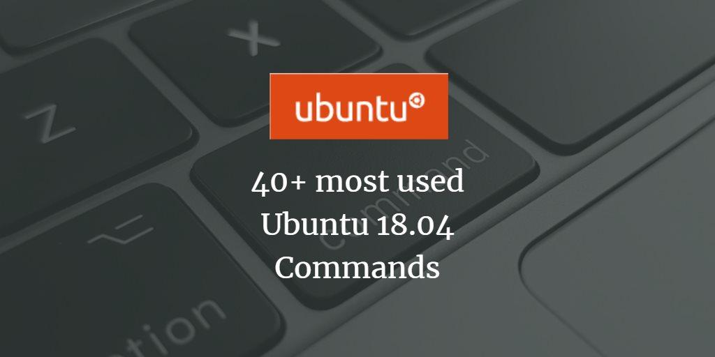 40+ most used Ubuntu 18 04 Commands