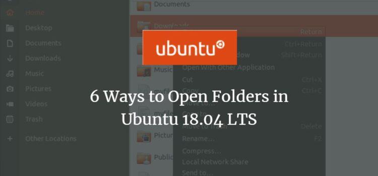 6 Ways to Open Folders in Ubuntu 18.04 LTS