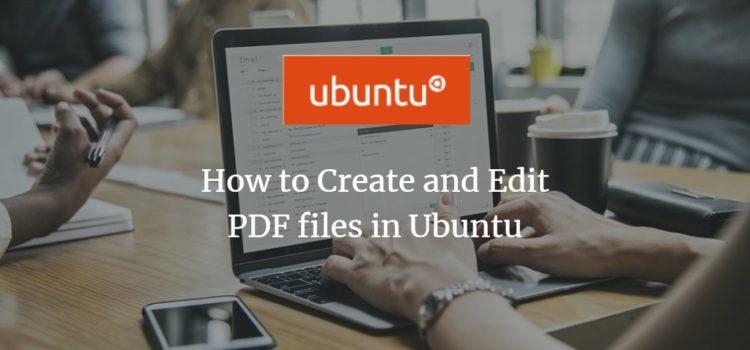 How to Create and Edit PDF files in Ubuntu