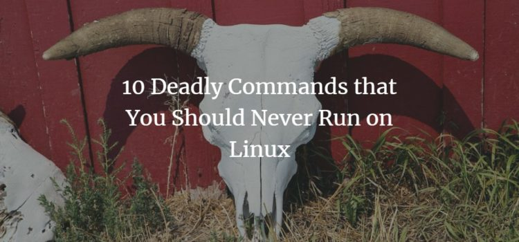 Linux Deadly Commands