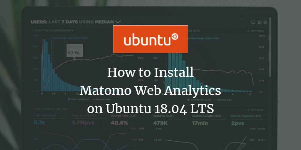 How to Install Matomo Web Analytics on Ubuntu 18.04 LTS