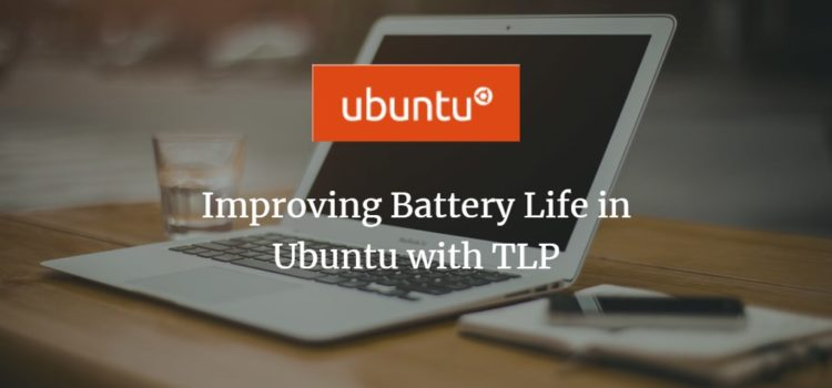 Ubuntu Improve Battery Life