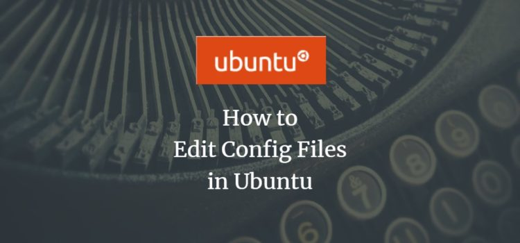 Ubuntu Edit Config Files