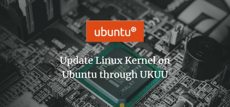 Update Linux Kernel on Ubuntu through UKUU