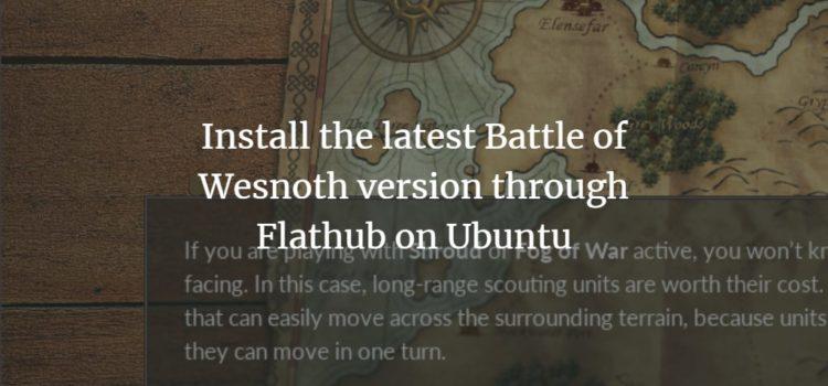 Install the latest Battle of Wesnoth version through Flathub on Ubuntu
