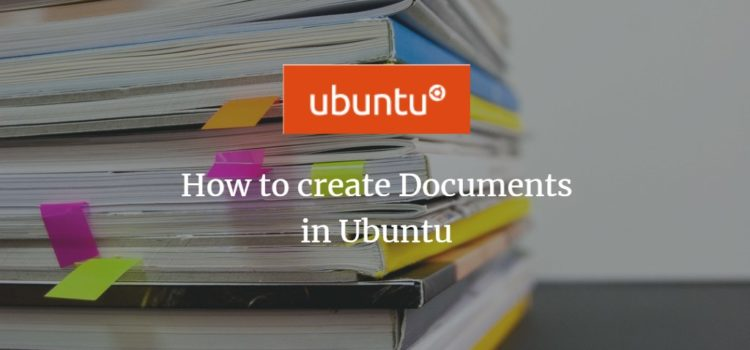 Create Documents in Ubuntu