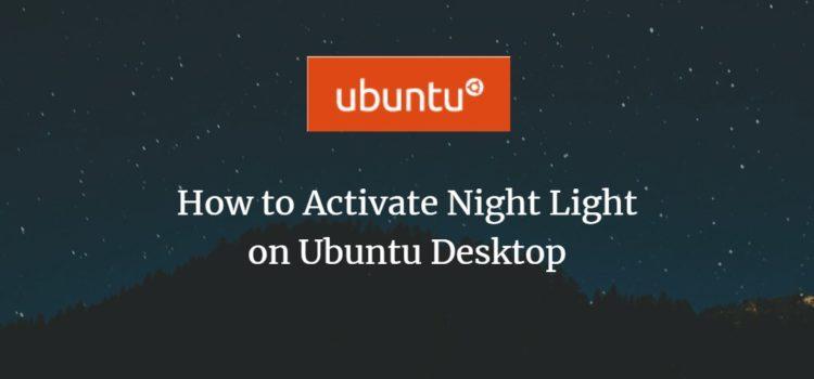 How to Activate Night Light on Ubuntu Desktop