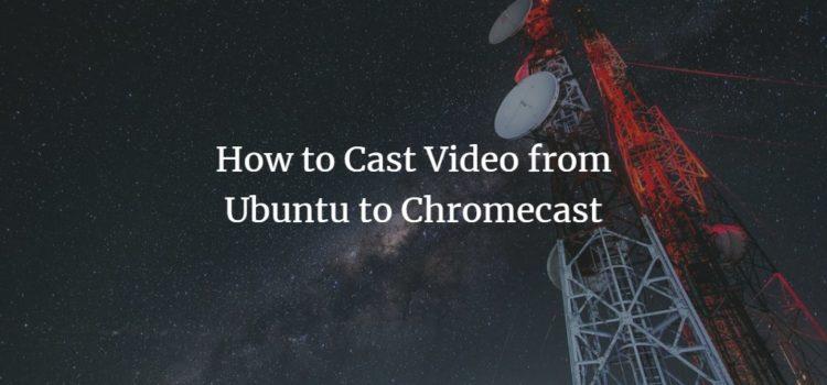 Ubuntu Chromecast