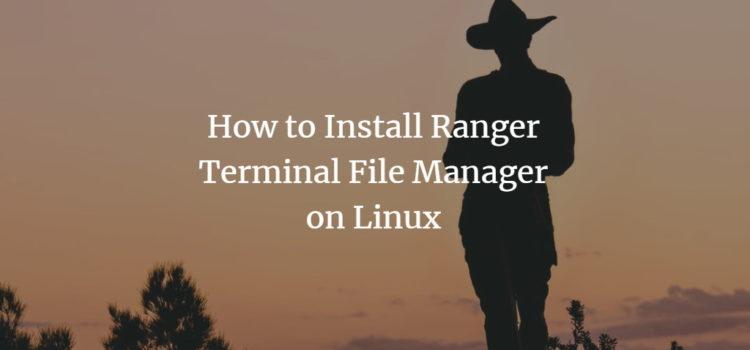 Ranger Linux Terminal File Manager