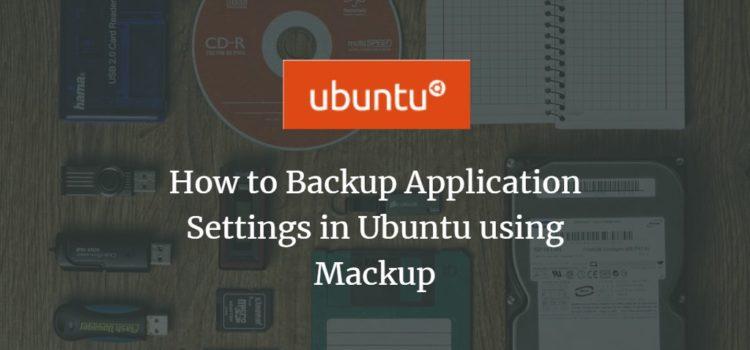 How to Backup Application Settings in Ubuntu using Mackup