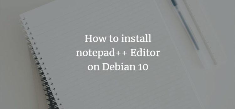 Debian Notepad++