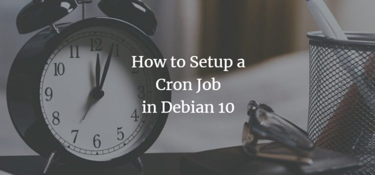 How to Setup a Cron Job in Debian 10