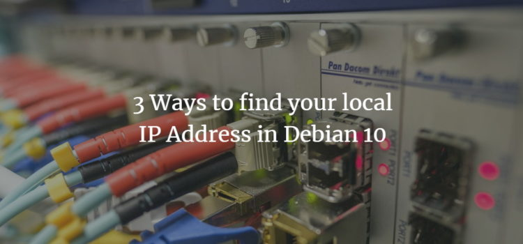 3 Ways to find your local IP Address in Debian 10