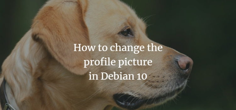 How to change the profile picture in Debian 10
