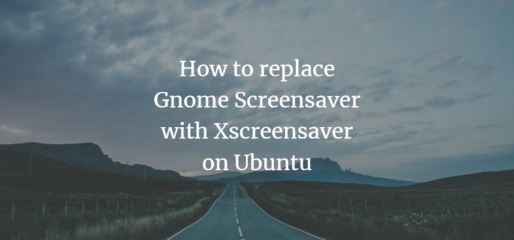 Ubuntu Xscreensaver