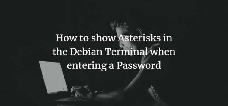 Debian Password Asterisks