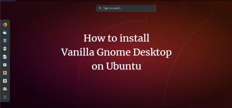 Ubuntu Vanilla GNOME Desktop