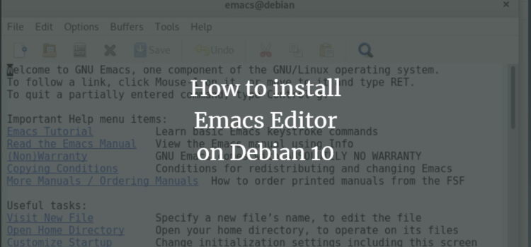 How to install Emacs editor on Debian 10