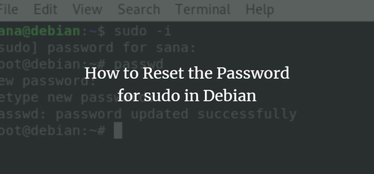 How to Reset the Password for sudo in Debian