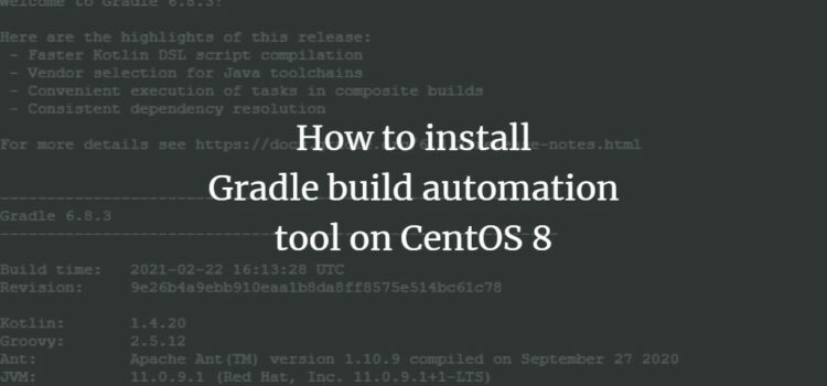 How to install Gradle build automation tool on CentOS 8