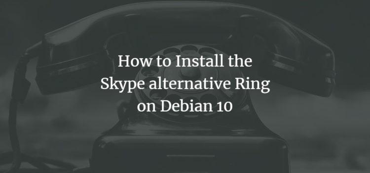 How to Install the Skype alternative Ring on Debian 10