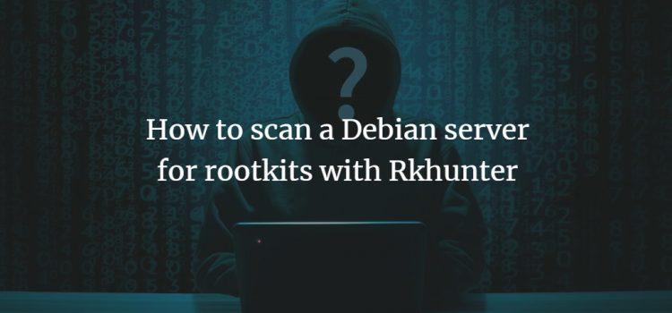 Scan Debian for Rootkits