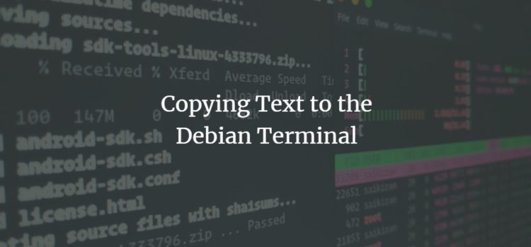 Copying Text to the Debian Terminal
