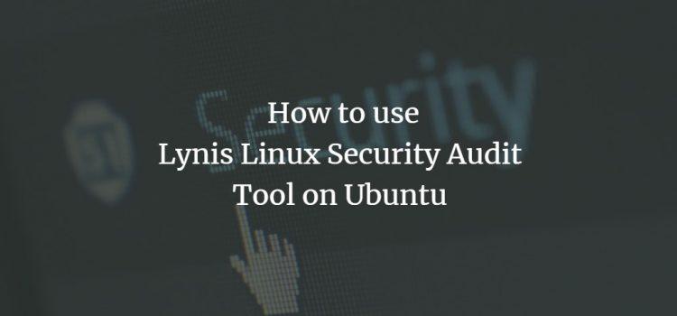 Lynis Linux security audit tool