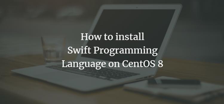 Swift Programming Language CentOS