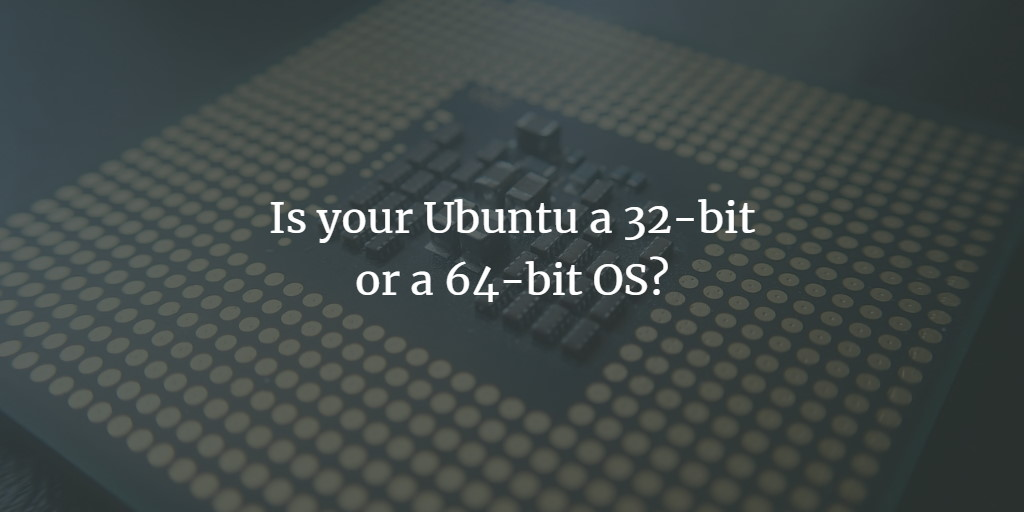 Ubuntu 32 bit vs 64 bit