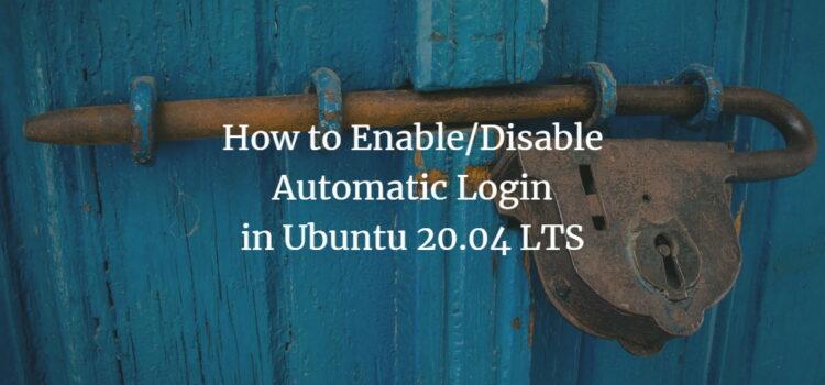 Automatic Login in Ubuntu 20.04