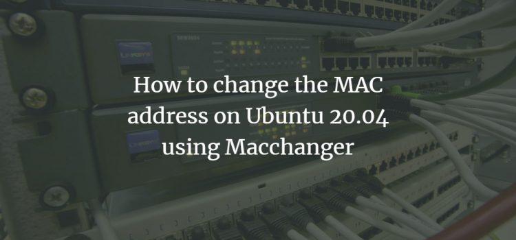 Change MAC address on Ubuntu