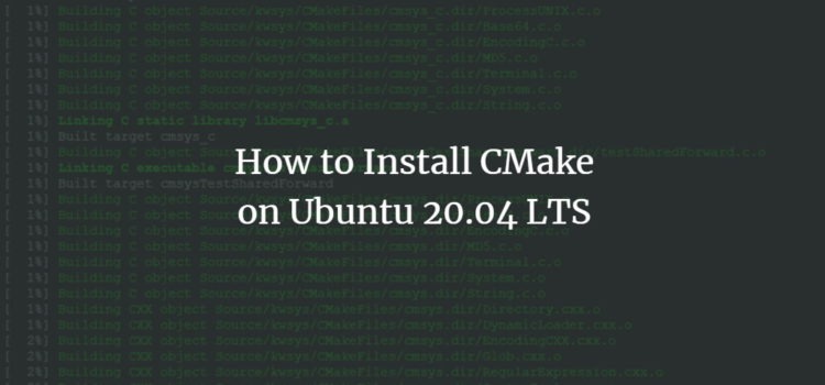 How to Install CMake on Ubuntu 20.04 LTS