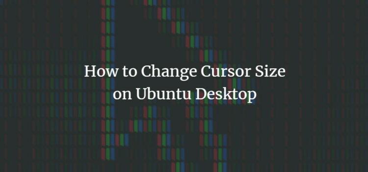 Ubuntu Cursor Size