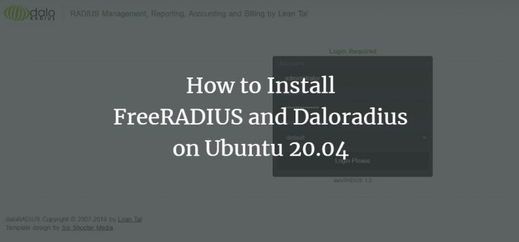 How to Install FreeRADIUS and Daloradius on Ubuntu 20.04
